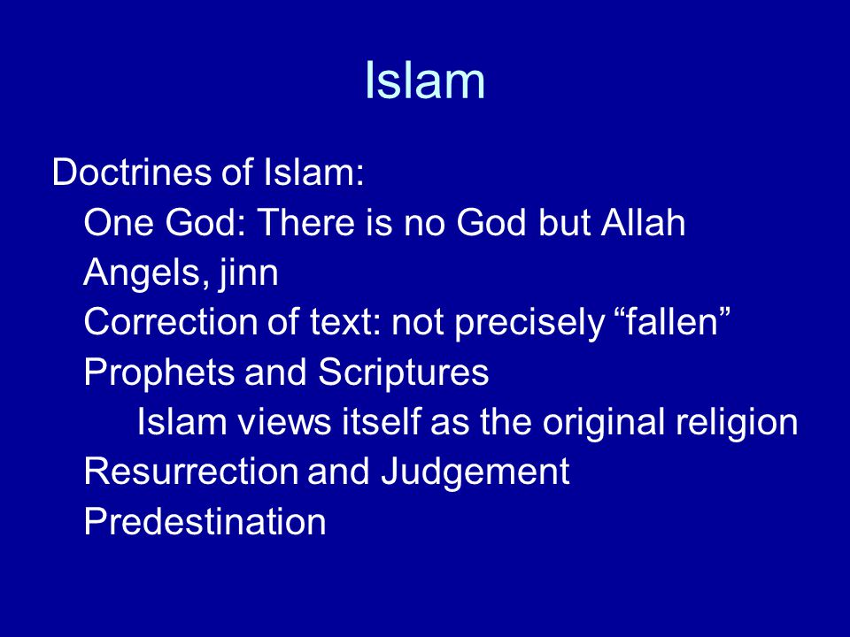 "Islam Doctrines of Islam: One God: There is no God but Allah Angels, jinn Correction of text: not precisely ""fallen"" Prophets and Scriptures Islam vie"