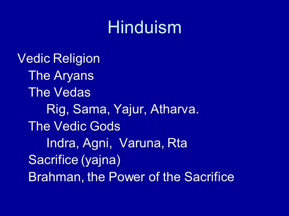 Hinduism The Upanishads Brahman, the highest Reality Nirguna Brahman The Atman or Self The Atman is identical with Brahman The True Self and the Apparent Self