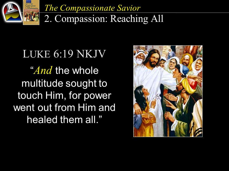 The Compassionate Savior 2.