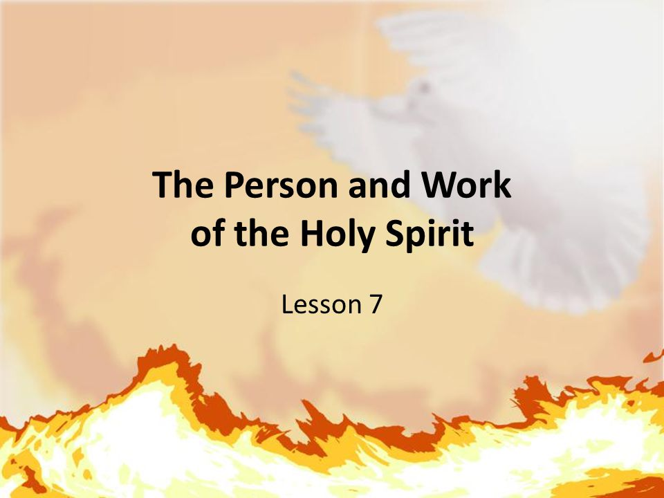 The Person and Work of the Holy Spirit Lesson 7