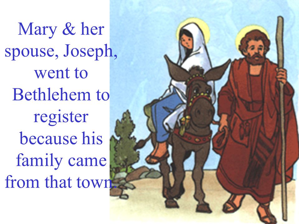 Jesus is born in Bethlehem.