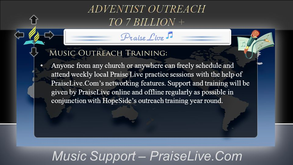 Music Support – PraiseLive.Com Anyone from any church or anywhere can freely schedule and attend weekly local Praise Live practice sessions with the help of PraiseLive.Com's networking features.