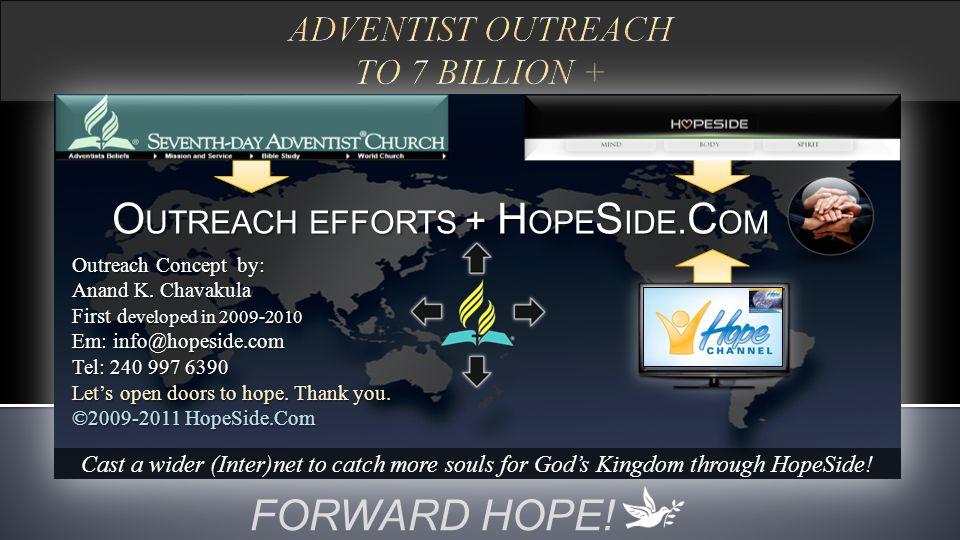FORWARD HOPE. O UTREACH EFFORTS + H OPE S IDE. C OM O UTREACH EFFORTS + H OPE S IDE.