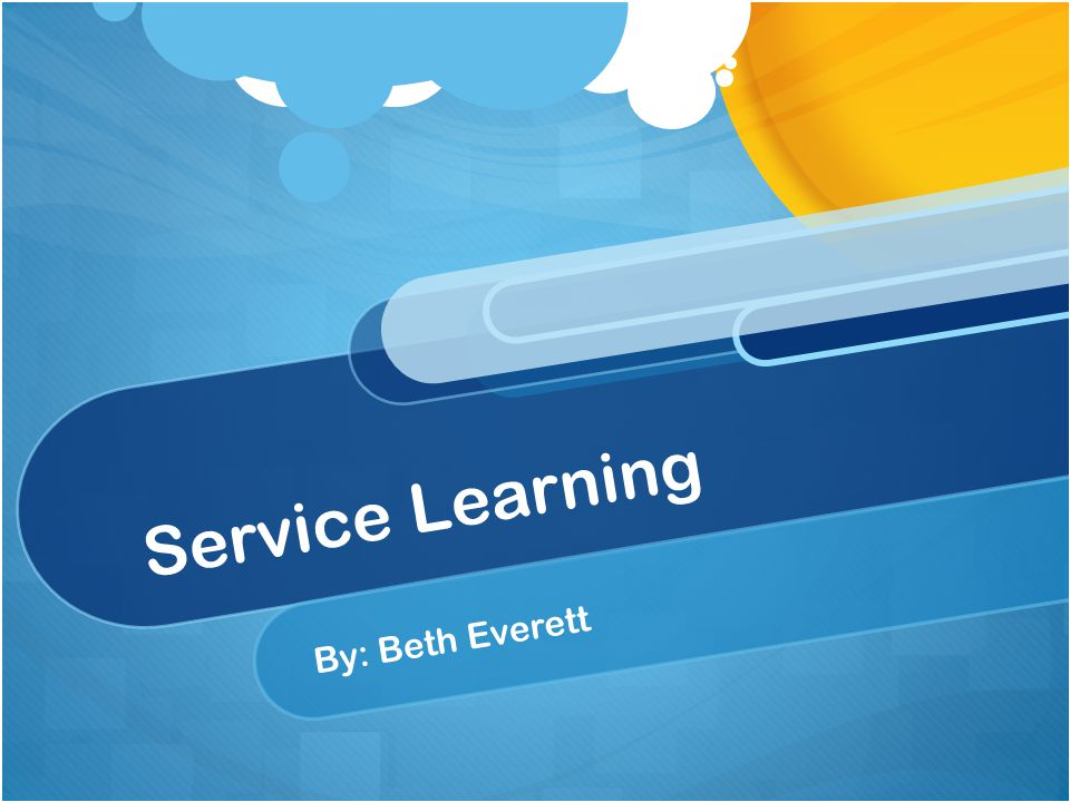 Service Learning By: Beth Everett