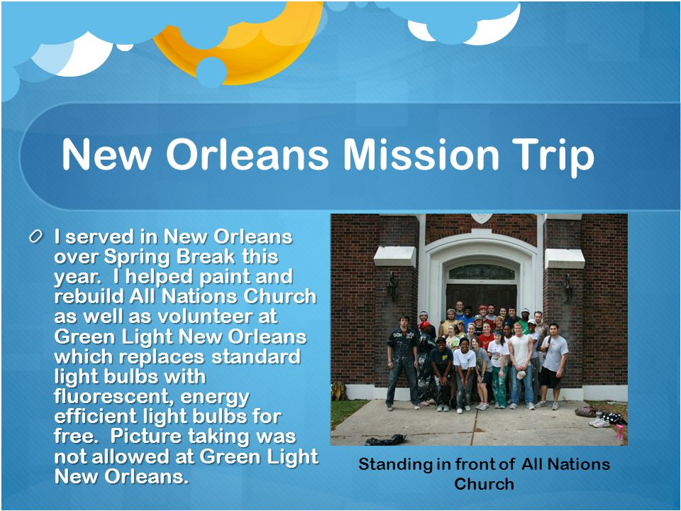 New Orleans Mission Trip I served in New Orleans over Spring Break this year.