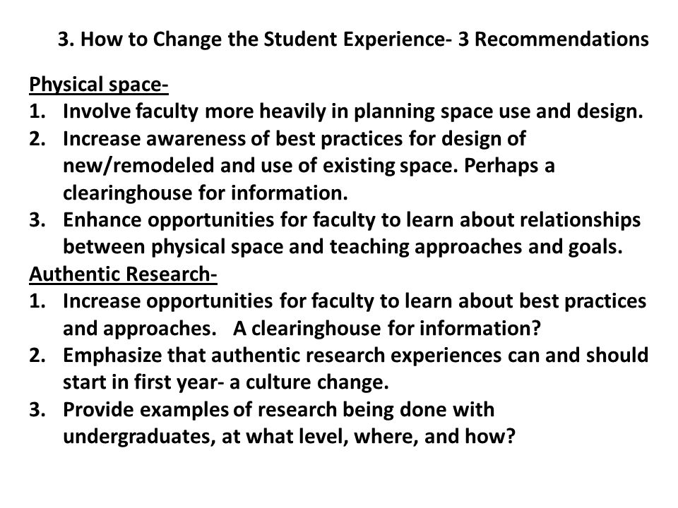 Physical space- 1.Involve faculty more heavily in planning space use and design.