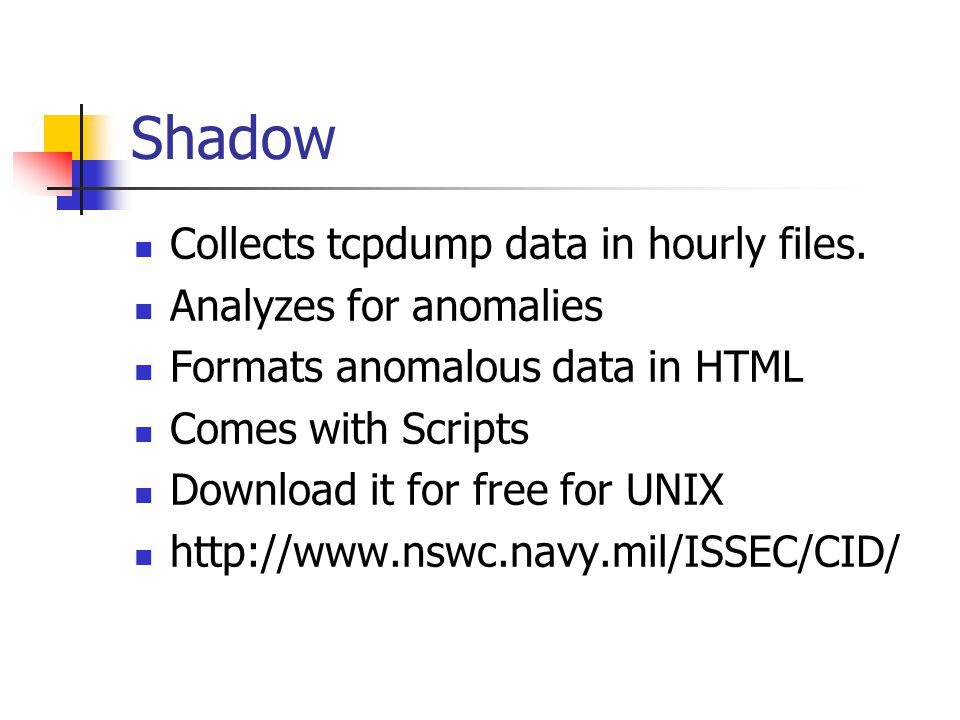 Shadow Collects data with tcpdump on a monitoring station.