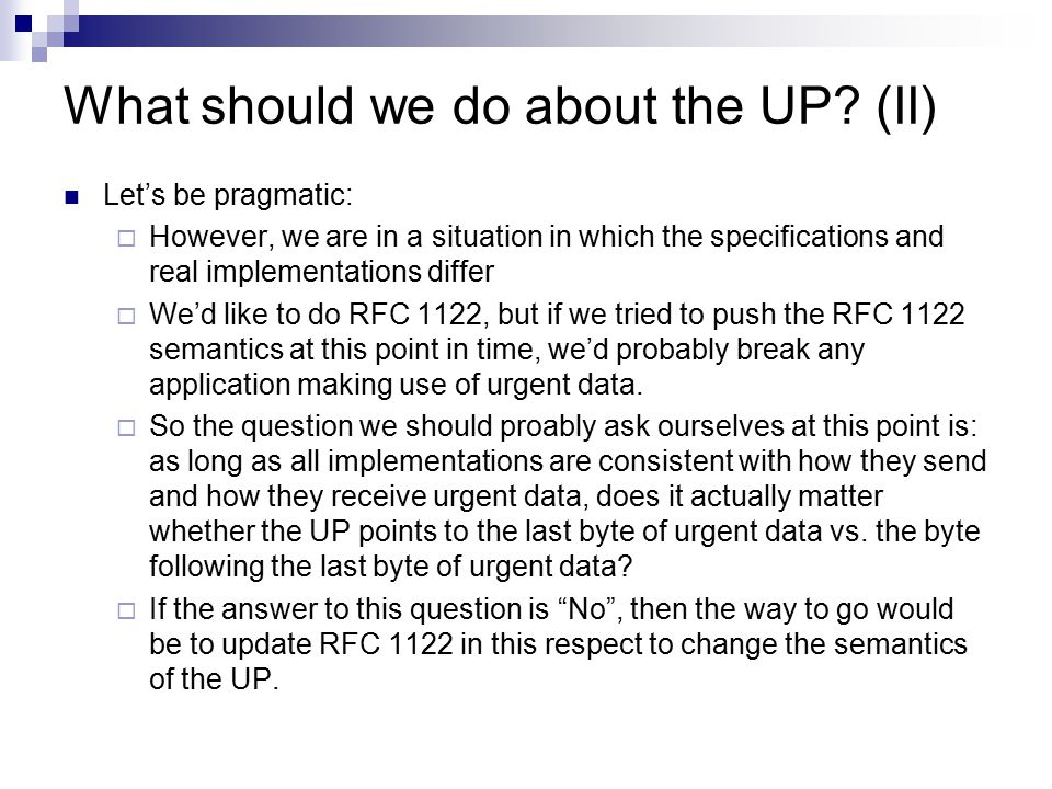What should we do about the UP? (II) Let's be pragmatic:  However, we are in a situation in which the specifications and real implementations differ
