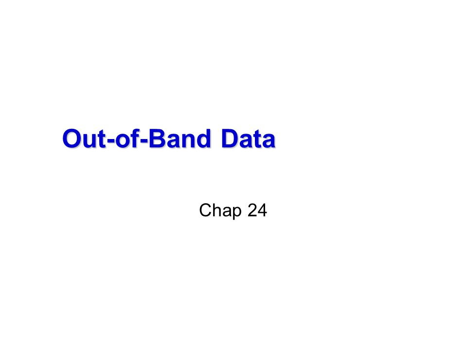 Out-of-Band Data Chap 24