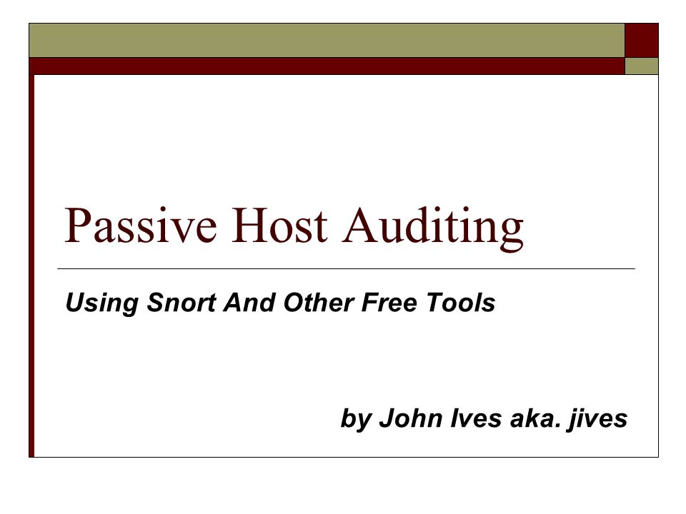 Passive Host Auditing Using Snort And Other Free Tools by John Ives aka. jives
