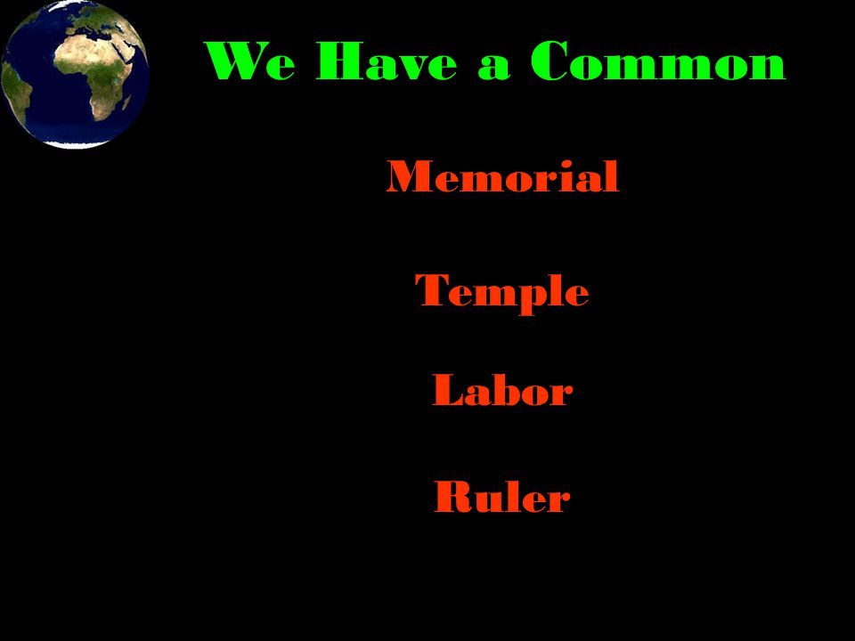 We Have a Common Memorial Ruler Labor Temple