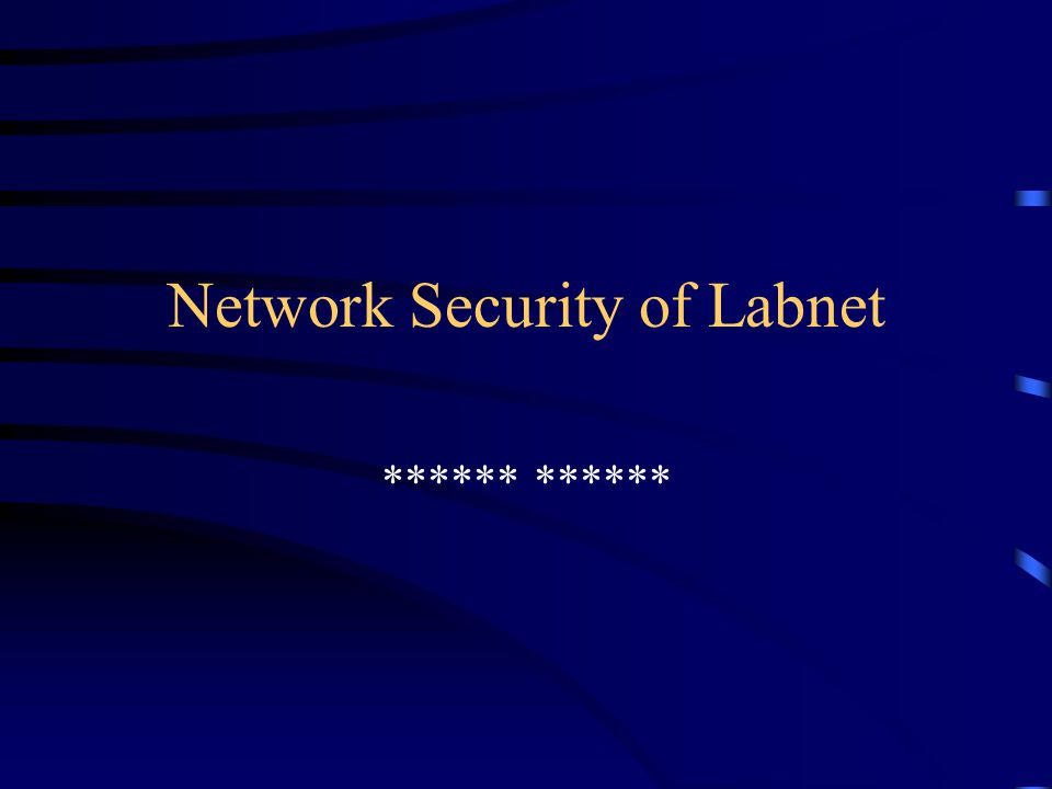 Network Security of Labnet ******