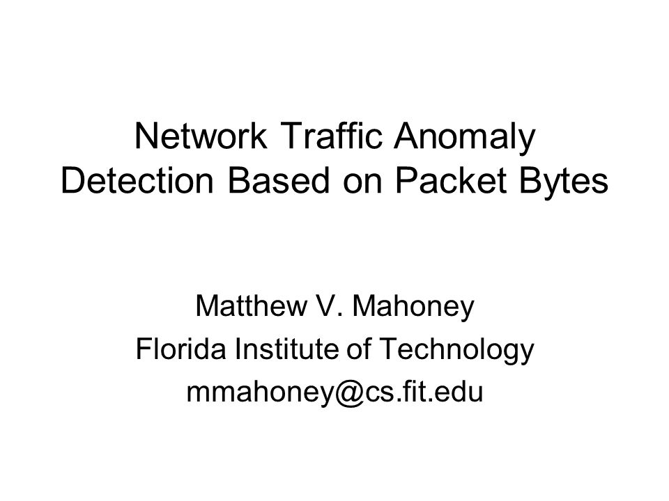 Network Traffic Anomaly Detection Based on Packet Bytes Matthew V.