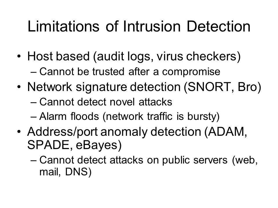 Example Detections AttackAnomalyCause Satan – probe tests for many common vulnerabilities Unused dest.