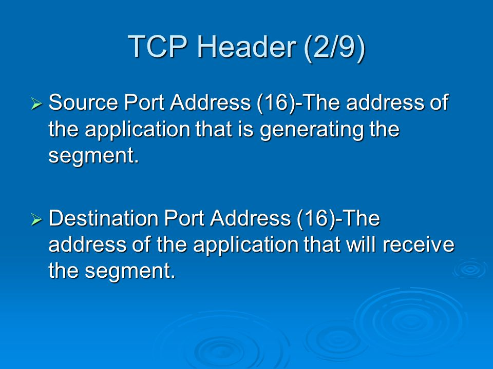 TCP Header (3/9)  Sequence Number (32)-Position of data in the original data stream (if it has been split).