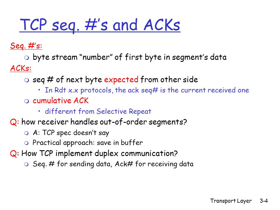 Transport Layer 3-4 TCP seq. #'s and ACKs Seq.