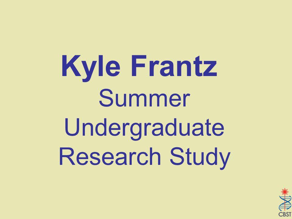 Kyle Frantz Summer Undergraduate Research Study
