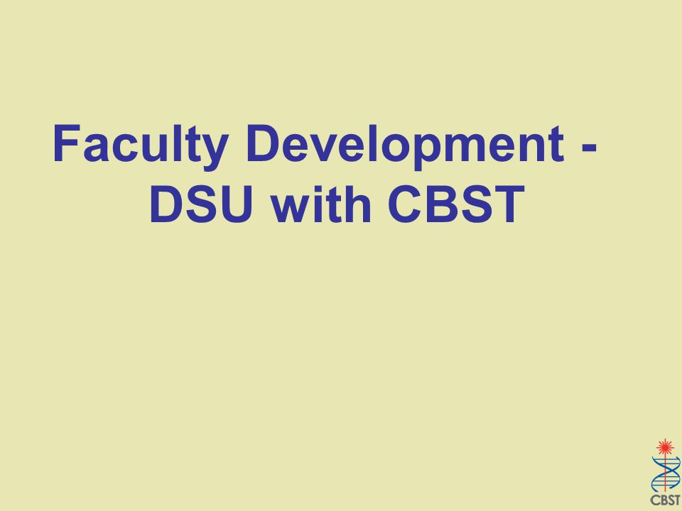 Faculty Development - DSU with CBST
