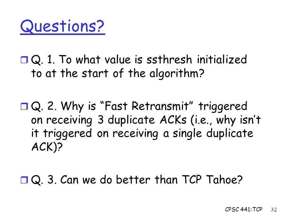 CPSC 441:TCP32 Questions. r Q. 1.