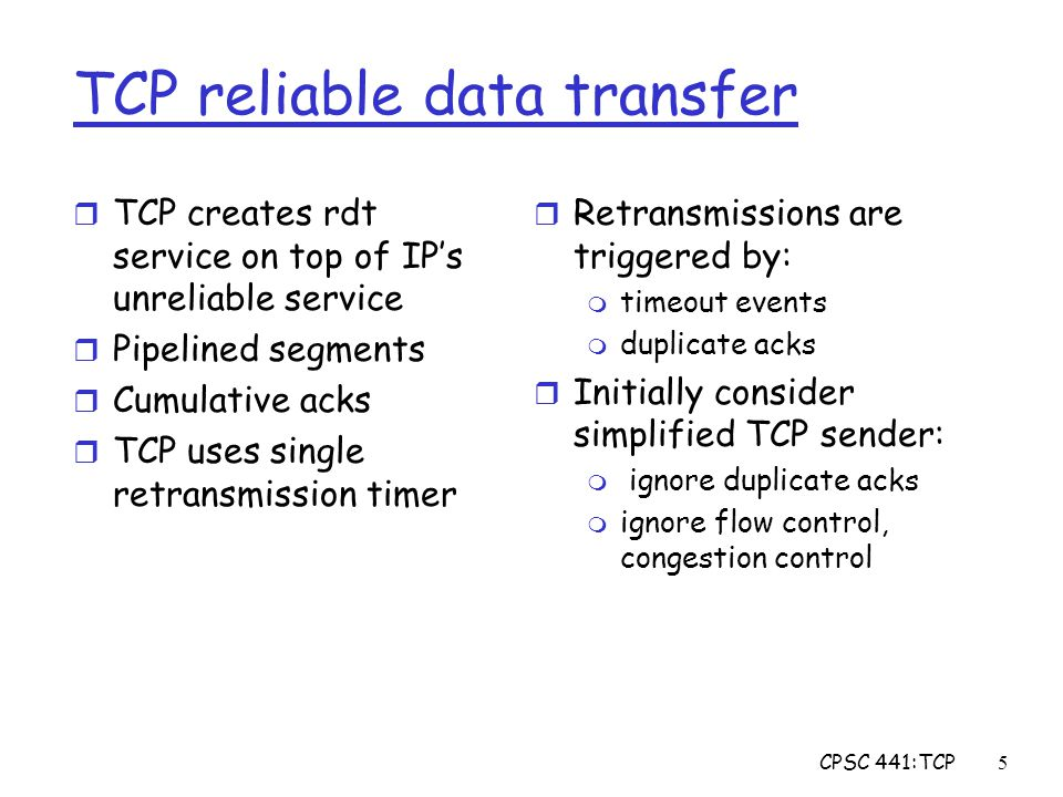 CPSC 441:TCP36 TCP Throughput r What's the average throughout ot TCP as a function of window size and RTT.