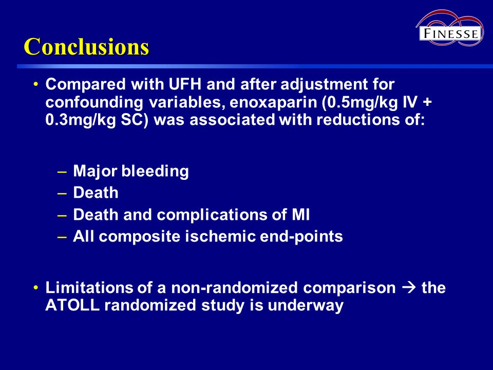 Conclusions Compared with UFH and after adjustment for confounding variables, enoxaparin (0.5mg/kg IV + 0.3mg/kg SC) was associated with reductions of