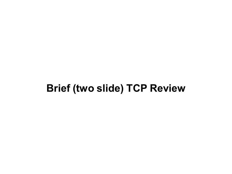 TCP 3 Way Handshake A -- SYN --> B B --SYN/ACK--> A A -- ACK --> B TCP connections are established after handshake completion