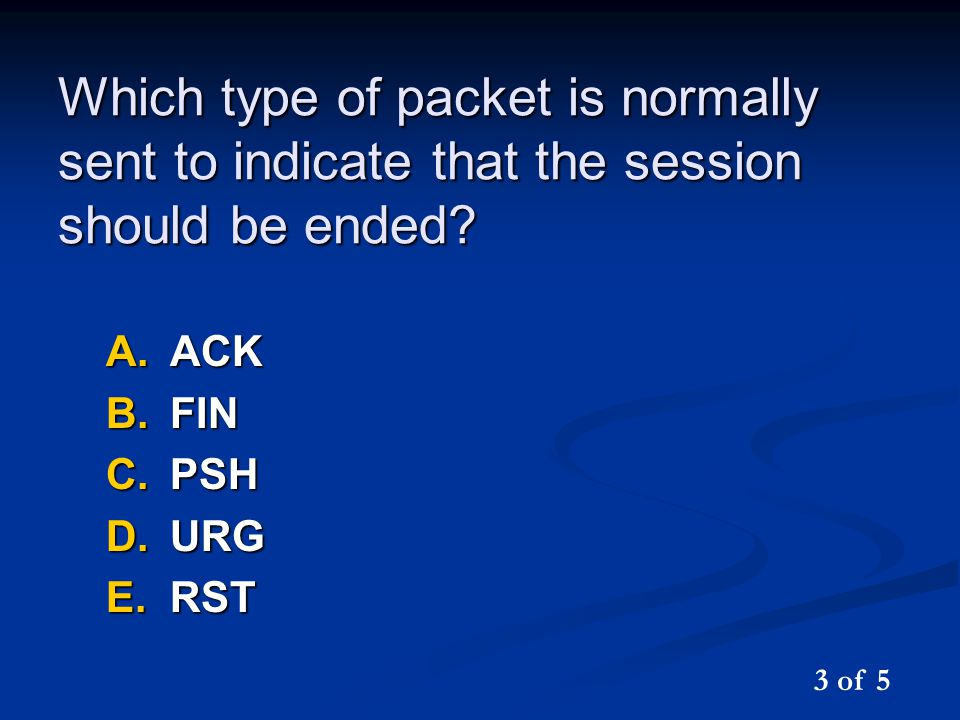 Which type of packet is normally sent to indicate that the session should be ended.