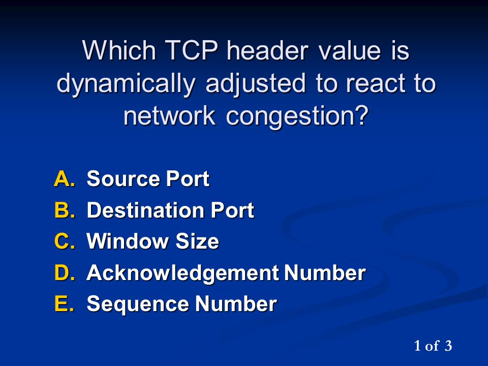 Which TCP header value is dynamically adjusted to react to network congestion.