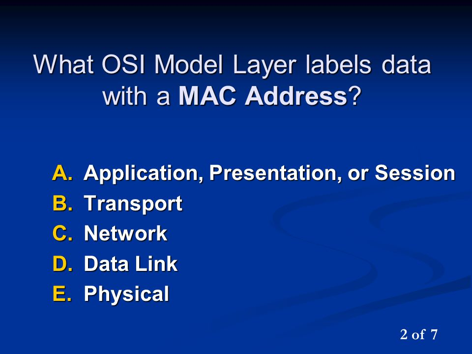 What OSI Model Layer labels data with a MAC Address.