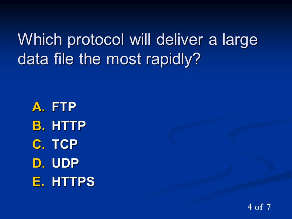 Which protocol will deliver a large data file the most rapidly.