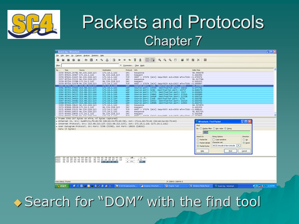 Packets and Protocols Chapter 7  Search for DOM with the find tool