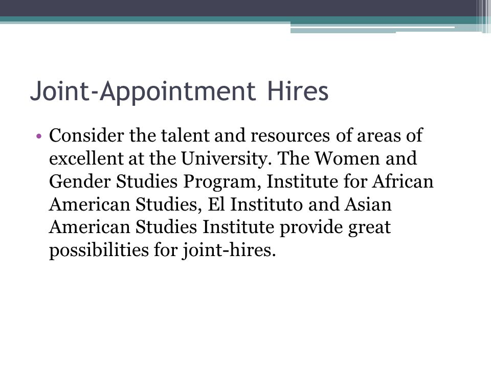 Joint-Appointment Hires Consider the talent and resources of areas of excellent at the University.