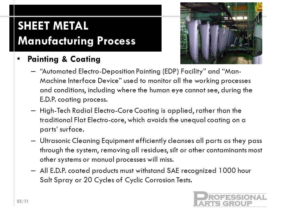 SHEET METAL Manufacturing Process Painting & Coating – Automated Electro-Deposition Painting (EDP) Facility and Man- Machine Interface Device used to monitor all the working processes and conditions, including where the human eye cannot see, during the E.D.P.
