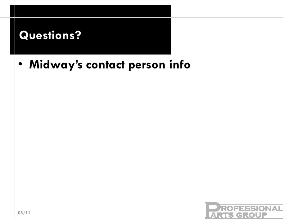 Questions Midway's contact person info 03/11