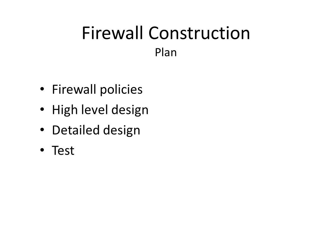Firewall Policies Egress filtering Restrictive: Only explicitly authorized packets may exit the protected host.