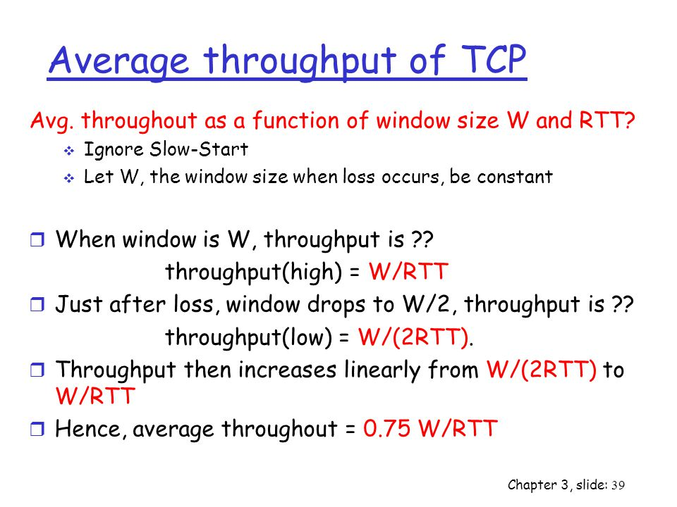 Chapter 3, slide: 39 Average throughput of TCP Avg.