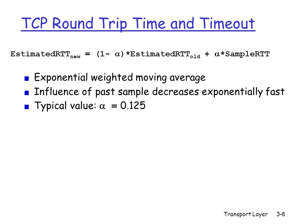 Transport Layer3-7 Example RTT Estimation: