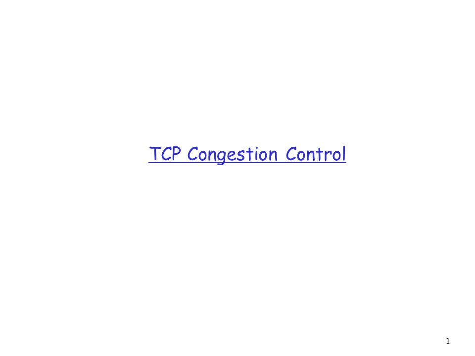 1 TCP Congestion Control