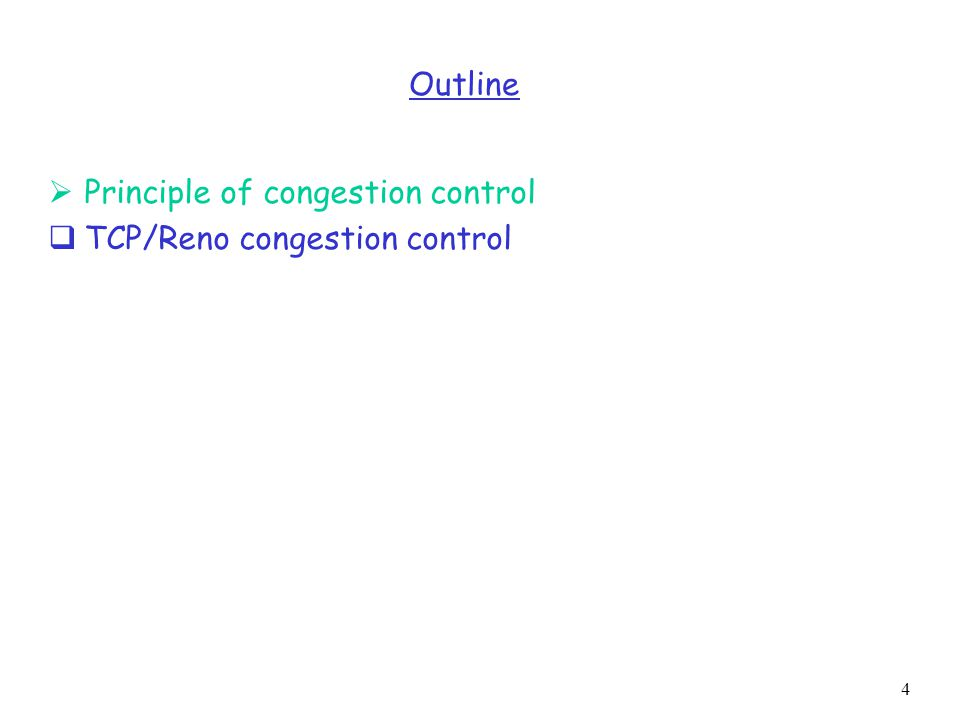 15 Window-based:  Congestion control by controlling the window size of a transport scheme, e.g.