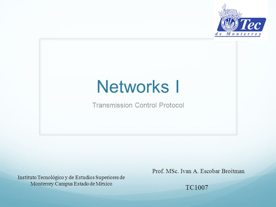 TCP Transmission Control Protocol Designed specifically to provide end to end byte streams over unreliable networks.