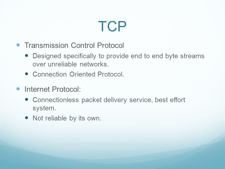 TCP: Introduction General purpose transport protocol.