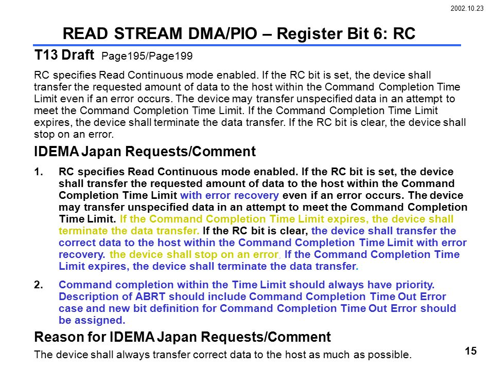 2002.10.23 15 T13 Draft Page195/Page199 RC specifies Read Continuous mode enabled. If the RC bit is set, the device shall transfer the requested amoun