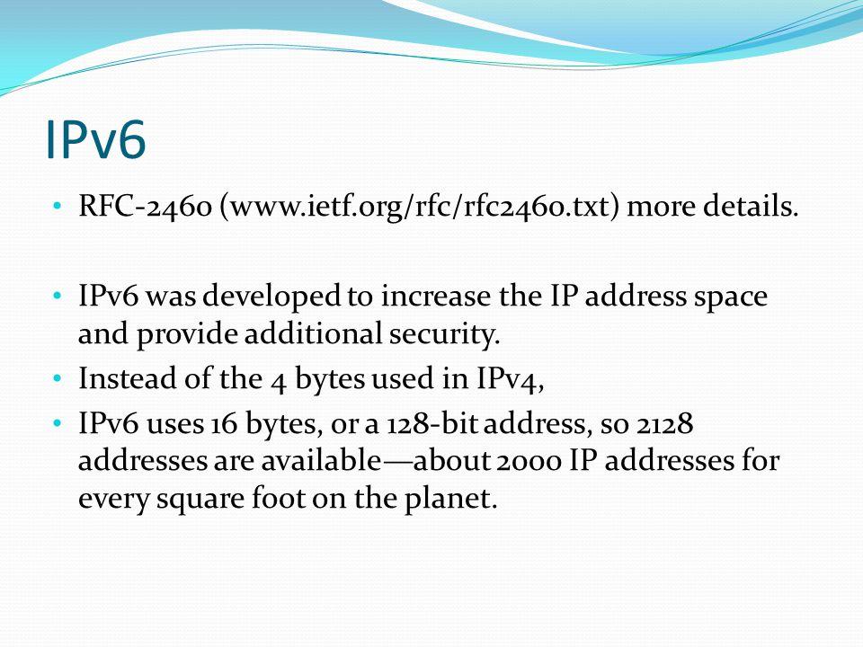 IPv6 RFC-2460 (www.ietf.org/rfc/rfc2460.txt) more details.