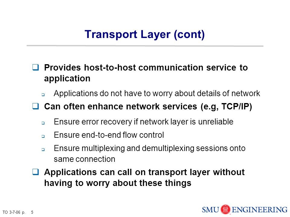TO 3-7-06 p. 56 TCP Header Checksum (16 bits): error detection over pseudoheader + TCP segment