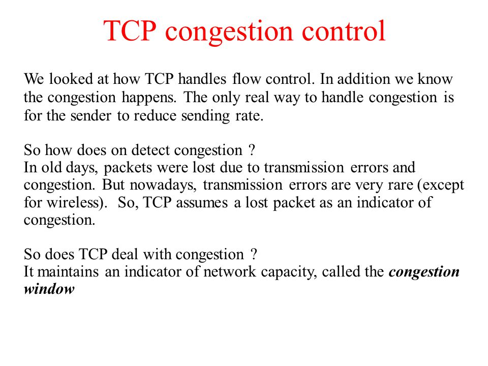 TCP Congestion Control (a) A fast network feeding a low capacity receiver.