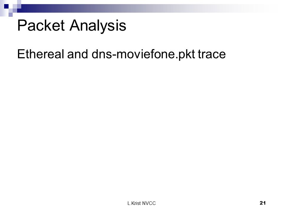 L.Krist NVCC21 Packet Analysis Ethereal and dns-moviefone.pkt trace