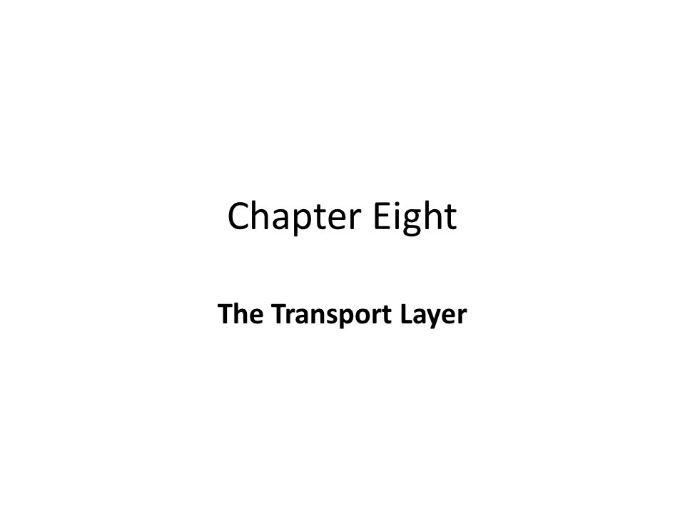 Chapter Eight The Transport Layer