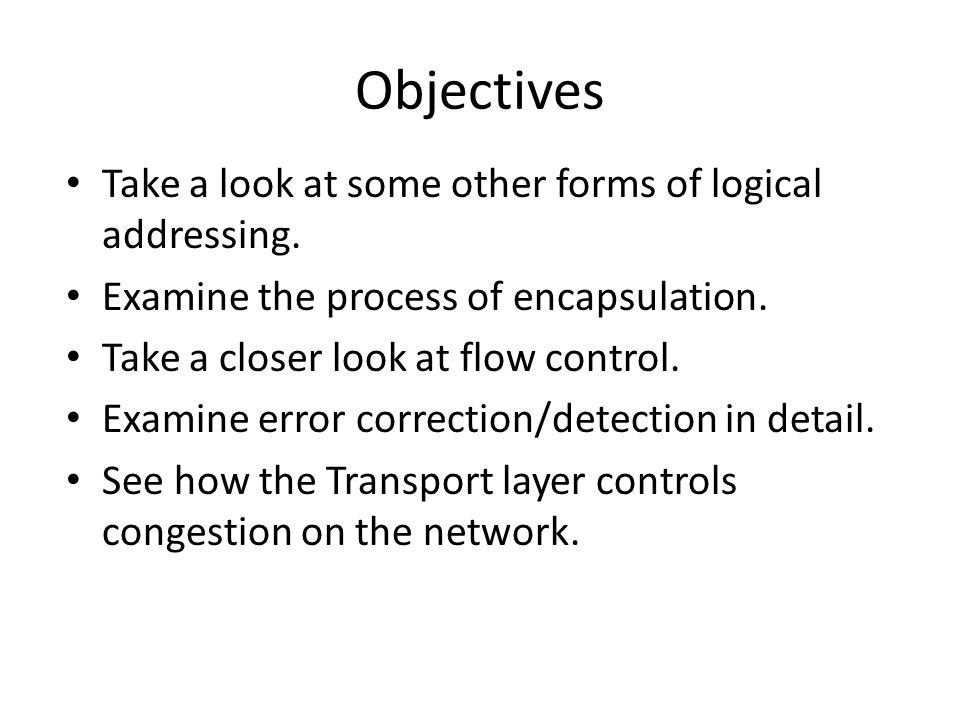 Objectives Take a look at some other forms of logical addressing.