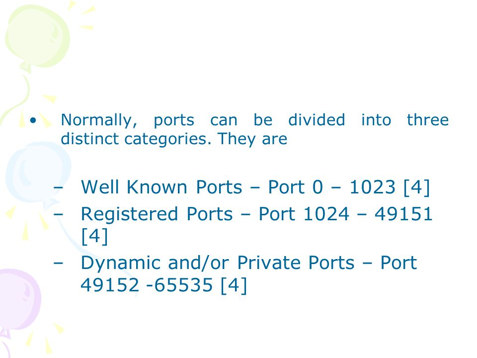Normally, ports can be divided into three distinct categories.