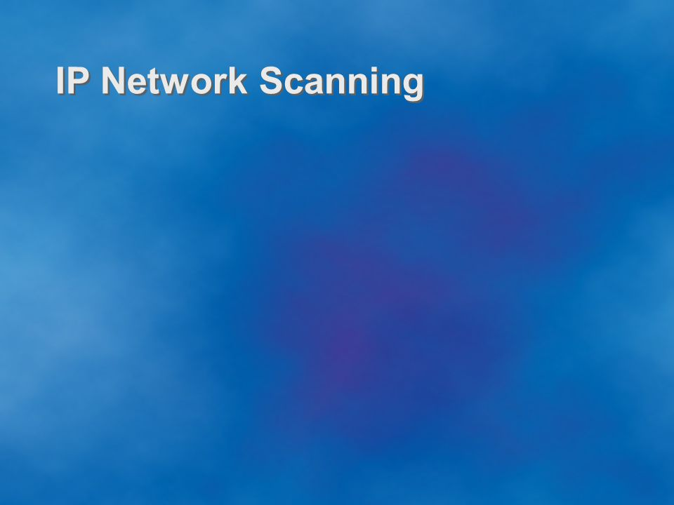 2 Outline What is IP network scanning.What is IP network scanning.